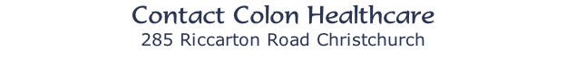 Contact Colon Healthcare  285 Riccarton Road Christchurch